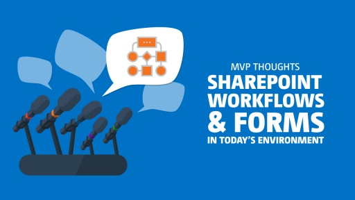 MVP Thoughts: SharePoint Workflows & Forms in Today's Environment