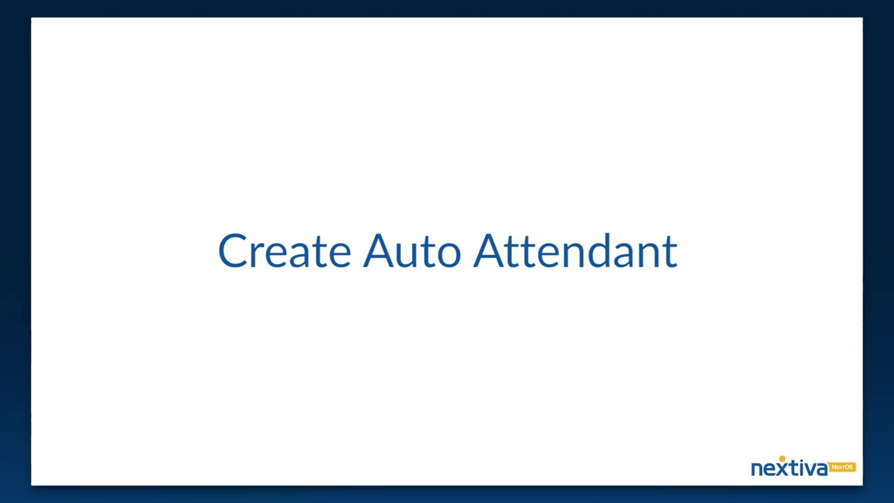 Setting Up An Auto Attendant Nextiva Support