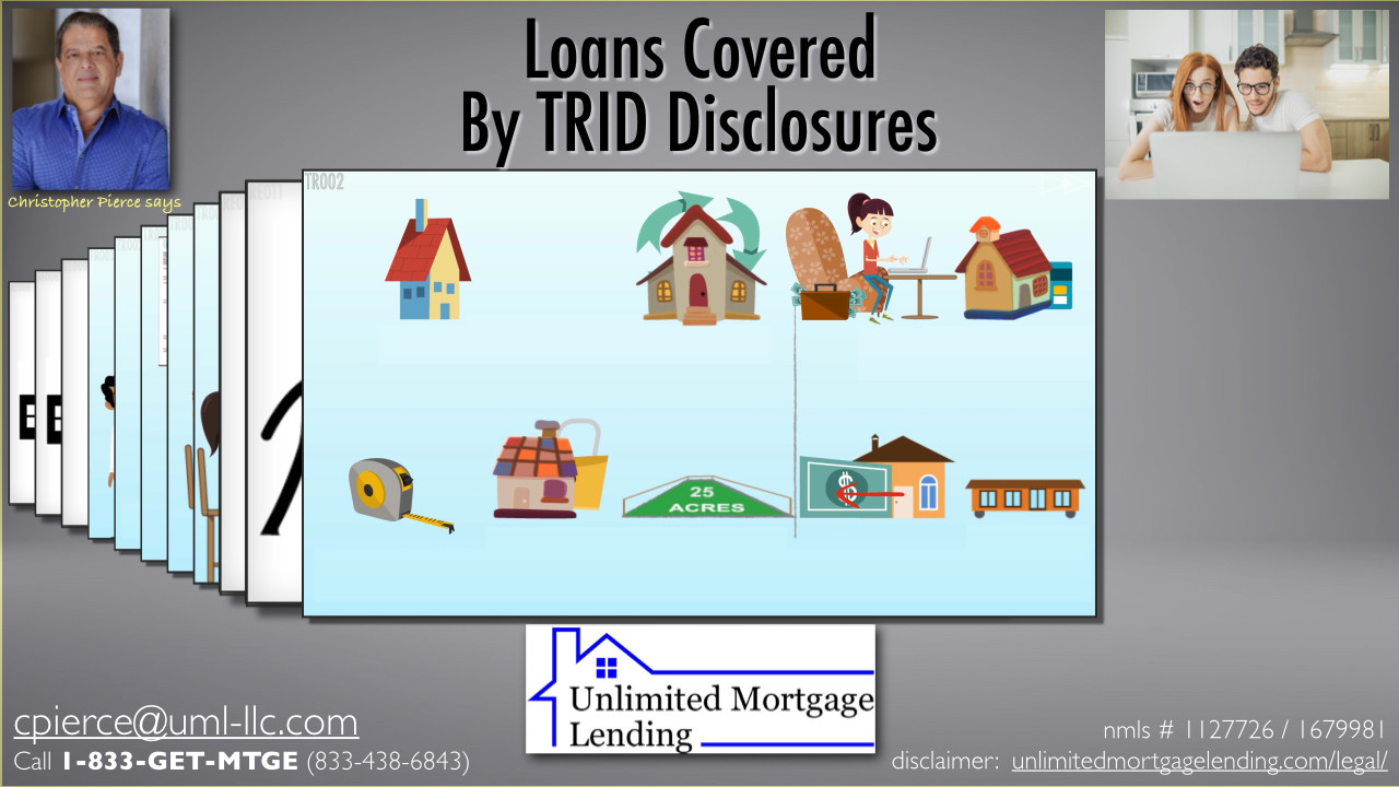 What Kinds Of Loans Do TRID Disclosures Cover? Unlimited Mortgage Lending