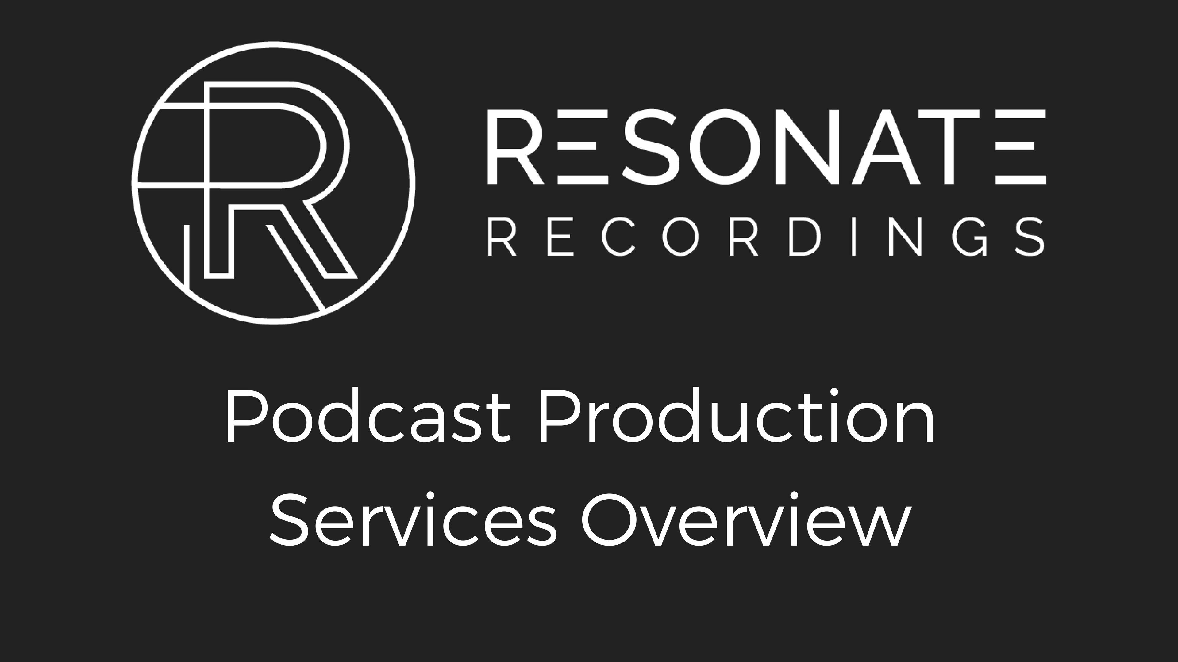 Resonate Recordings Podcast Production Services