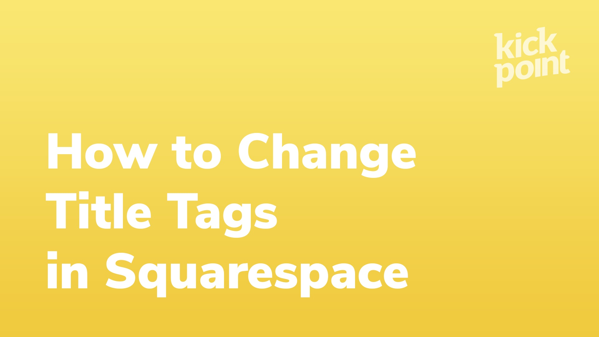 How To Change Title Tags And Meta Descriptions In Squarespace