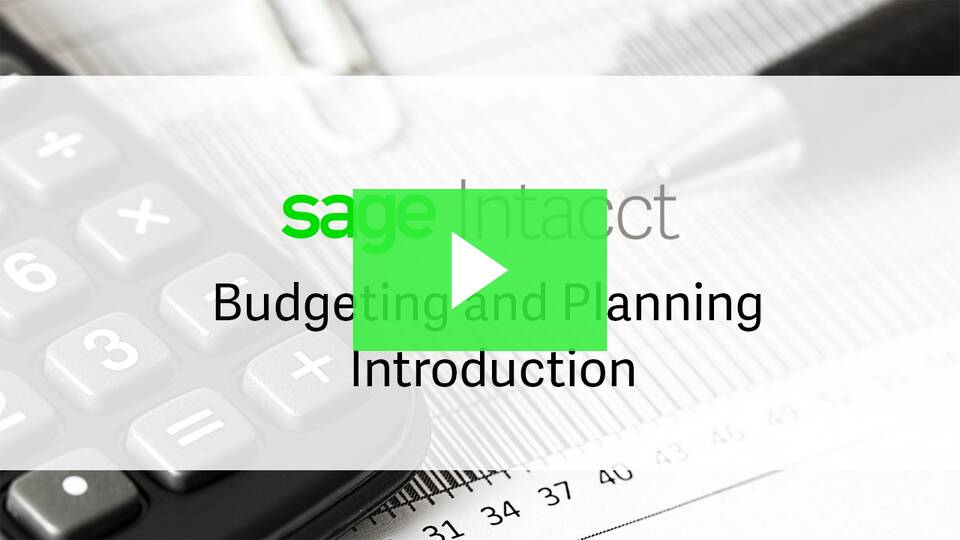 Sage Intacct Budgeting & Planning Quick Overview Video