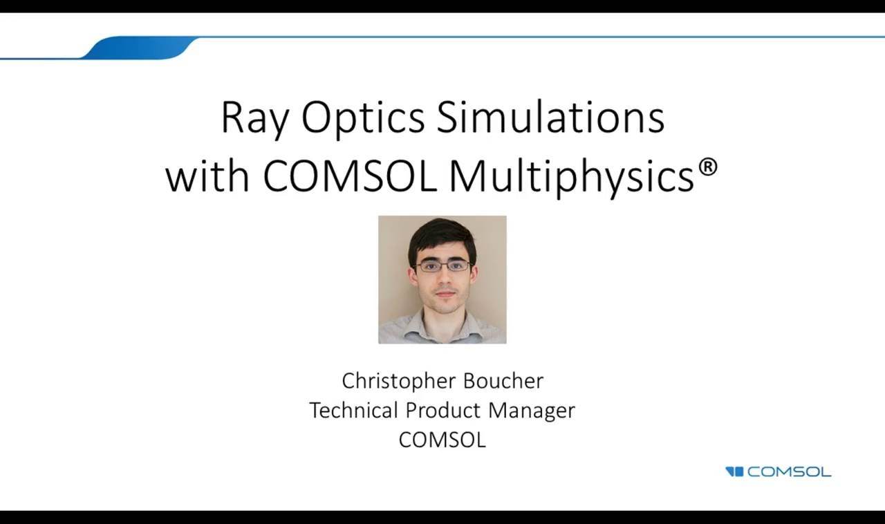 Simulating Ray Optics in COMSOL Multiphysics®