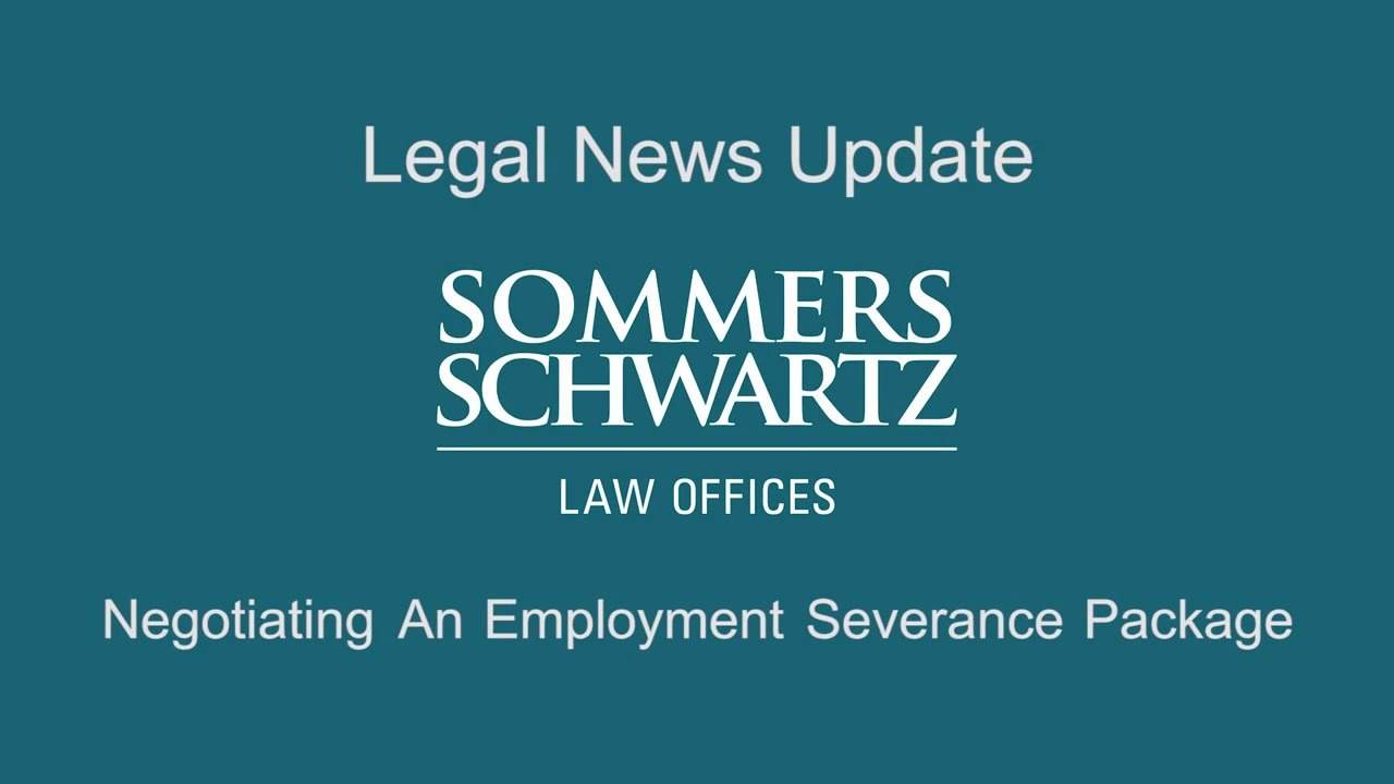 Employment Lawyers Separation Severance Pay Sommers Schwartz P C