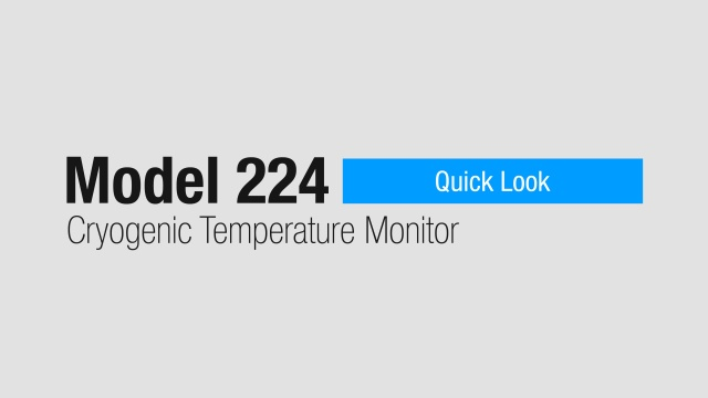 Quick Look: Model 224 Cryogenic Temperature Controller (4:14)