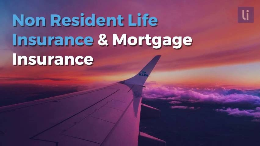 Non Resident Life Insurance Mortgage Insurance Lionie