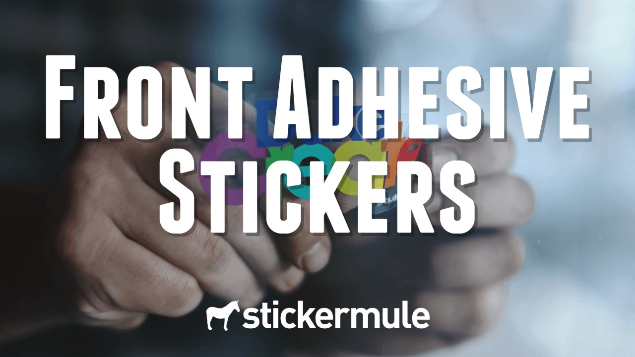 can you make stickers with adhesive on the front sticker mule