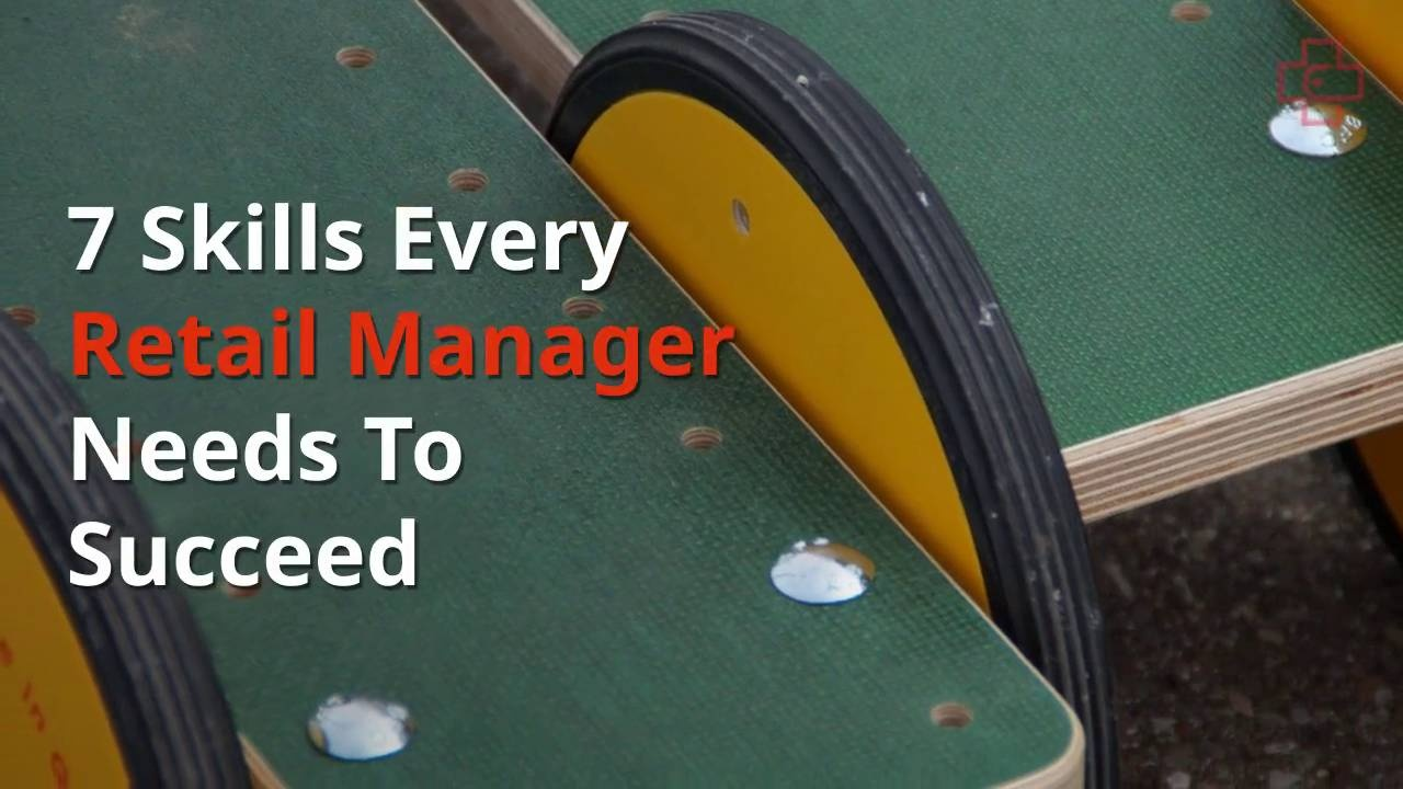 Wistia video thumbnail - 7 Skills Every Retail Manager Needs To Succeed