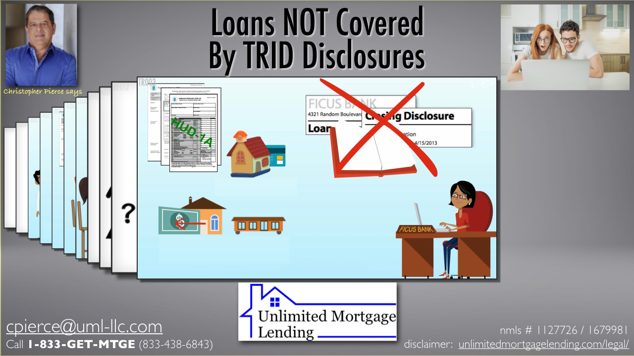 What Disclosures Are Used For Loans Not Covered By TRID? Unlimited Mortgage Lending