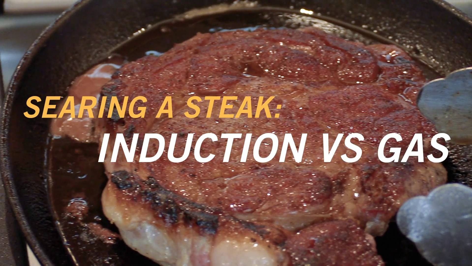 Wistia video thumbnail - Induction vs Gas: Which Sears a Steak Better?