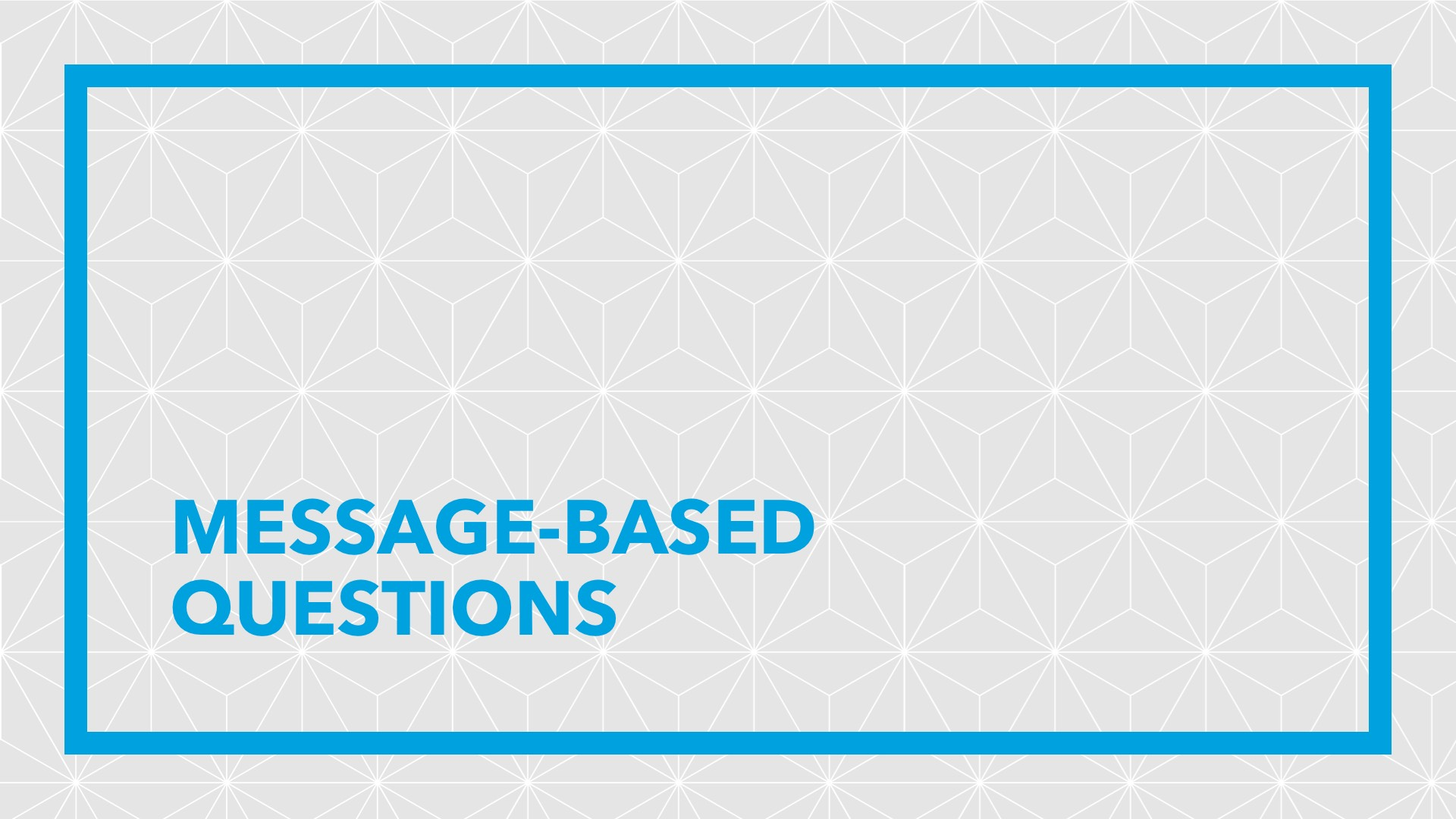 Message-Based Questions - Intro