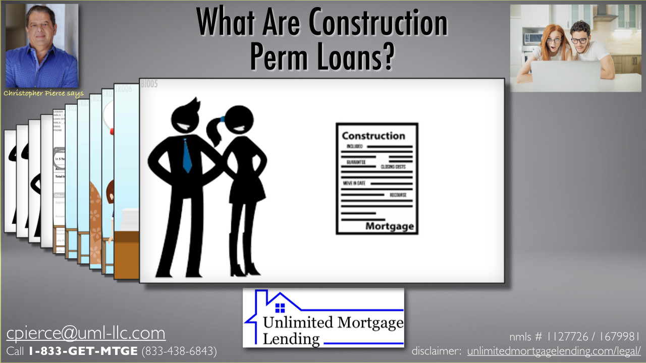 What Is A Construction Perm Loan? Unlimited Mortgage Lending