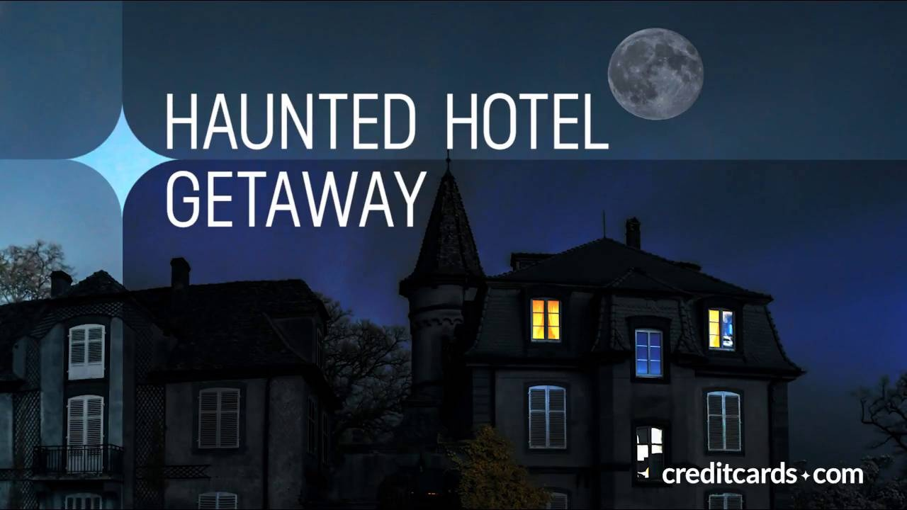 Video Use Your Credit Card Points To Pay For A Haunted Getaway