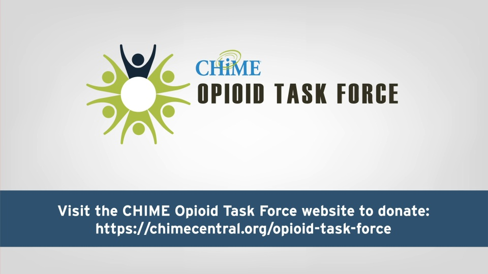 CHIME Opioid Task Force Testimonials