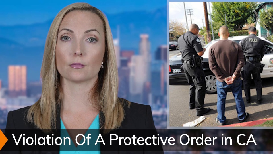 4 Things You Should Know About Violating a Protective Order - PC 166
