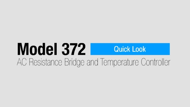Quick Look: Model 372 AC Resistance Bridge and Temperature Controller (2:59)