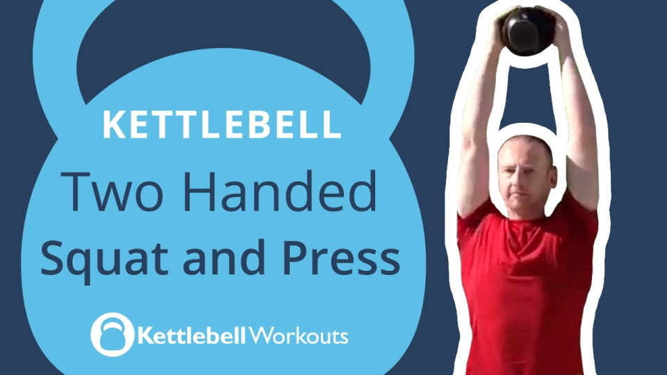 Kettlebell Two Handed Squat and Press