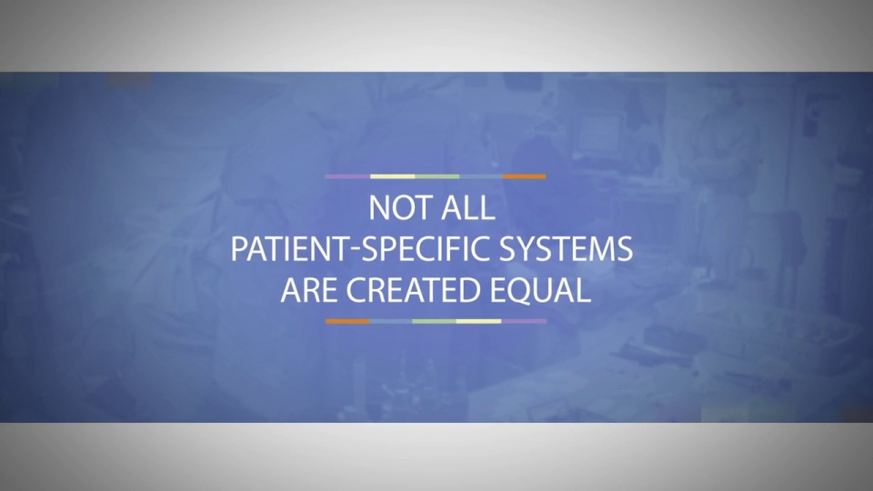 Wistia video thumbnail - Not All Patient-Specific Systems Are Created Equal