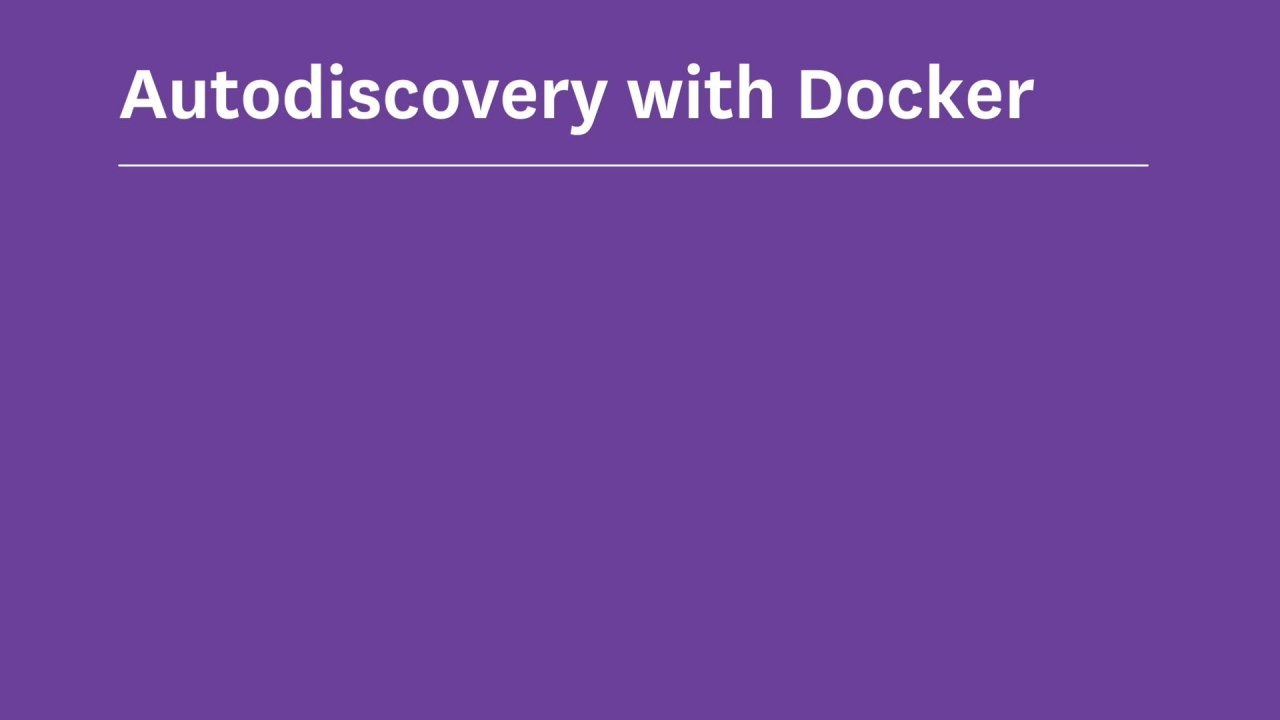 Autodiscovery with Docker Labels using Agent v6