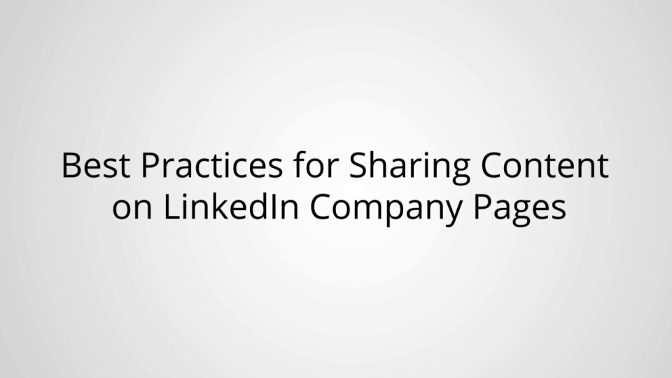 Wistia video thumbnail - Best Practices for Sharing Content on LinkedIn Company Pages
