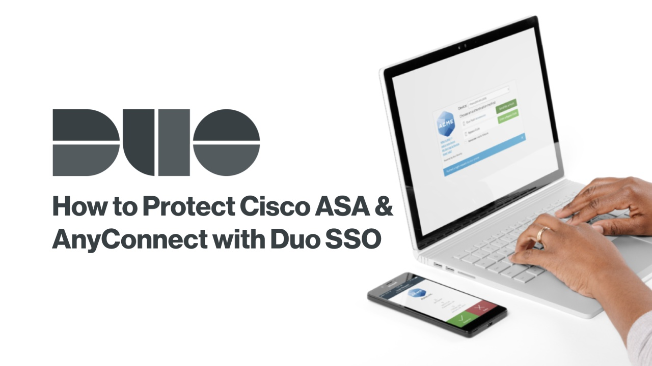 How to Protect Cisco ASA and AnyConnect with Duo SSO