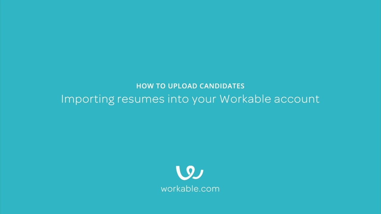 Importing resumes into your Workable account