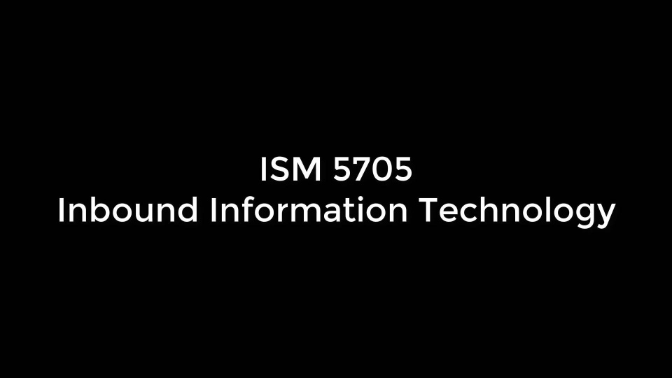 Wistia video thumbnail - ISM 5705: Inbound Information Technology