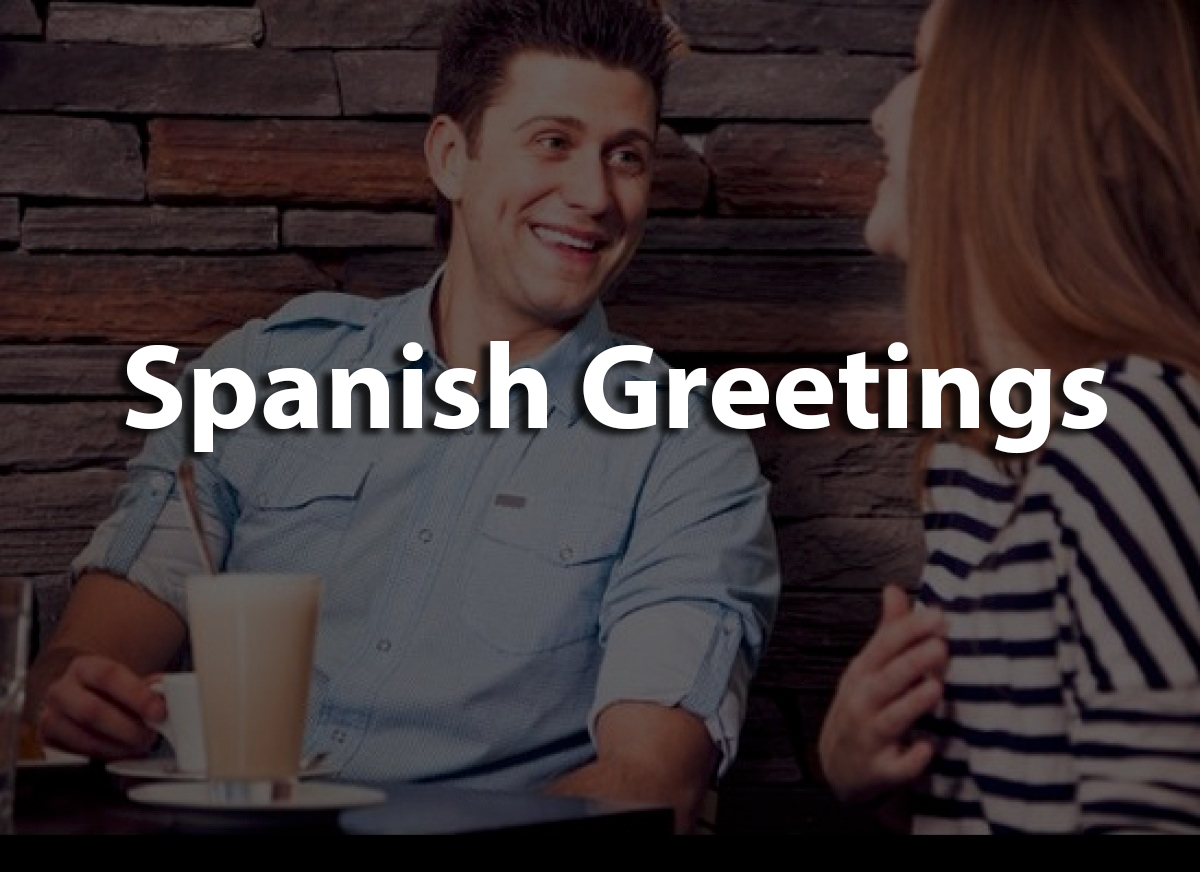 35 Complete Spanish Greetings To Introduce Yourself Elegantly Rype