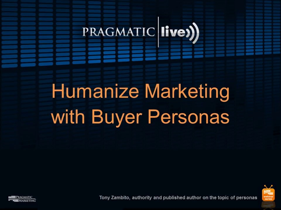 Humanize Your Marketing With Buyer Personas