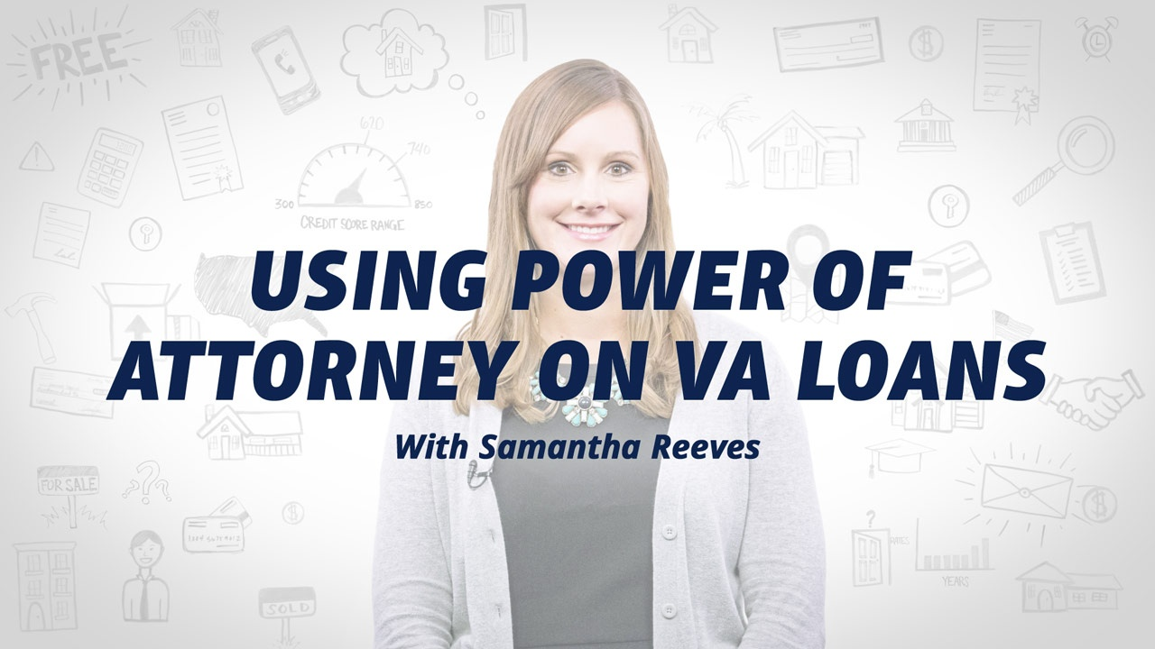 Power Of Attorney And Va Loans