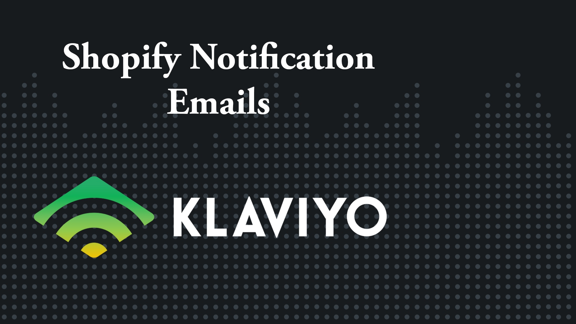 Personalize and Export Shopify Notification Emails – Klaviyo - Help ...