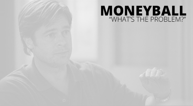Wistia video thumbnail - Moneyball #02: What's the Problem?