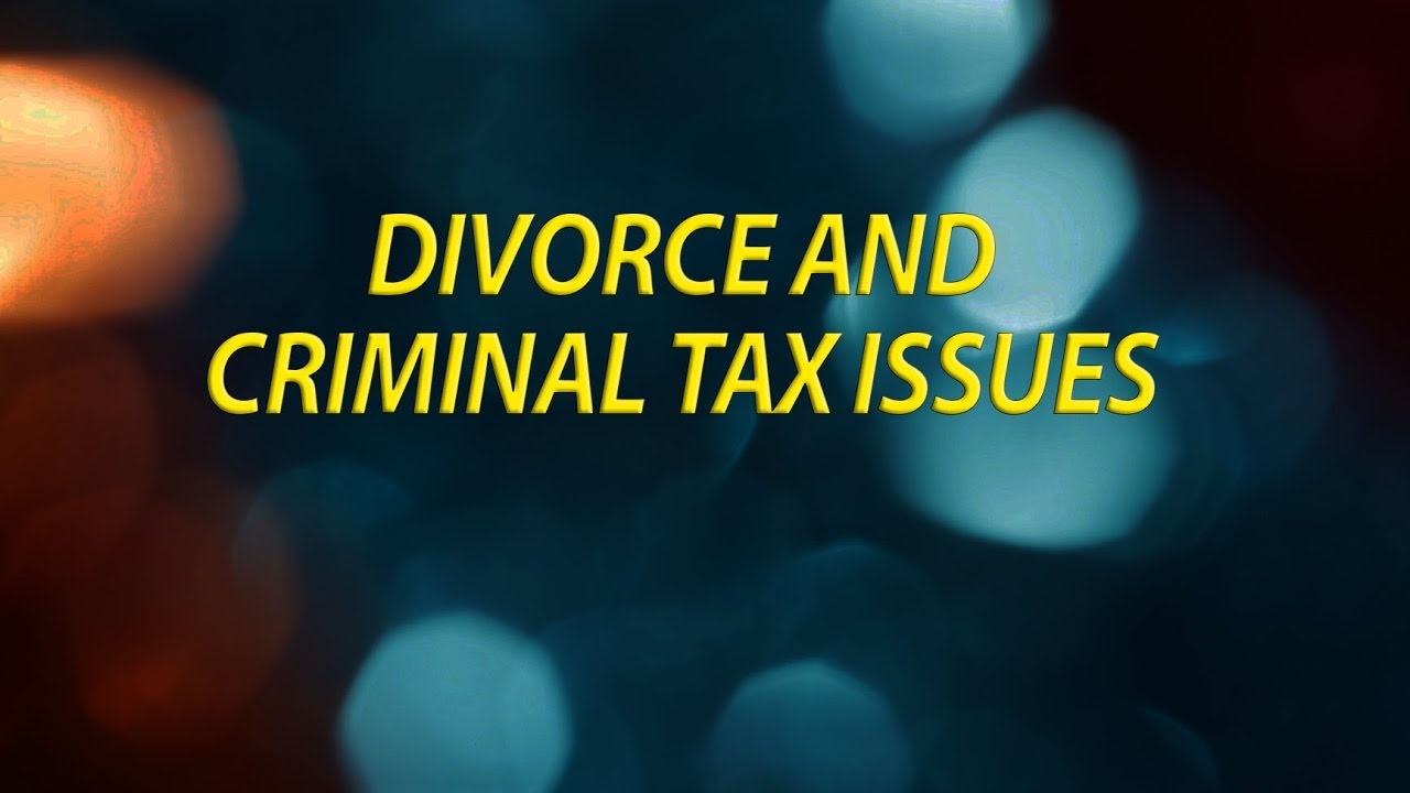 Divorce and Criminal Tax Issues (1)