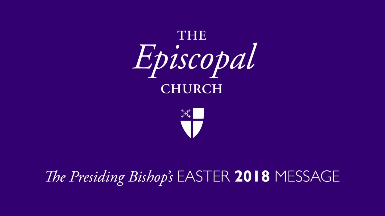 Presiding Bishop Curry Easter 2018 Message From The Holy Land
