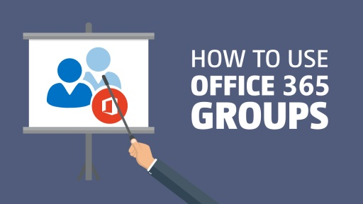What are Office 365 Groups and how to use them