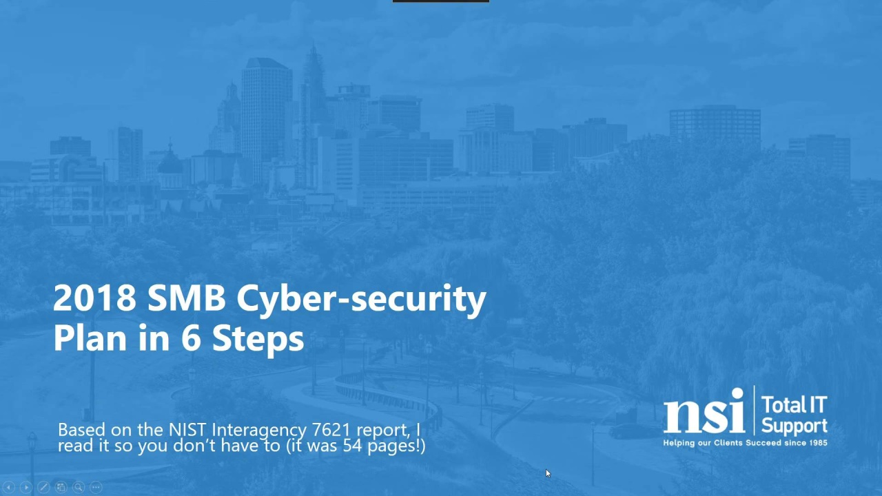 Wistia video thumbnail - 2018 SMB Cyber-security Plan in 6 Steps