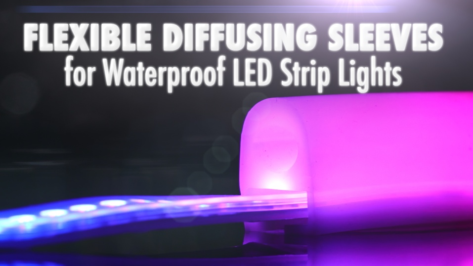 Flexible Diffusing Sleeves for Waterproof LED Strip Lights