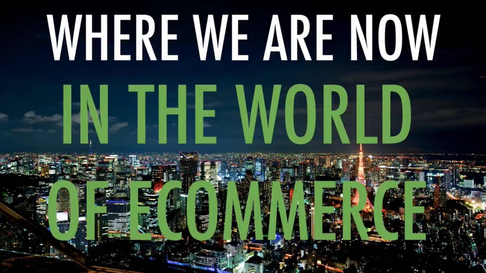Wistia video thumbnail - V2-Where-We-Are-In-The-WOrld-Of-eComm