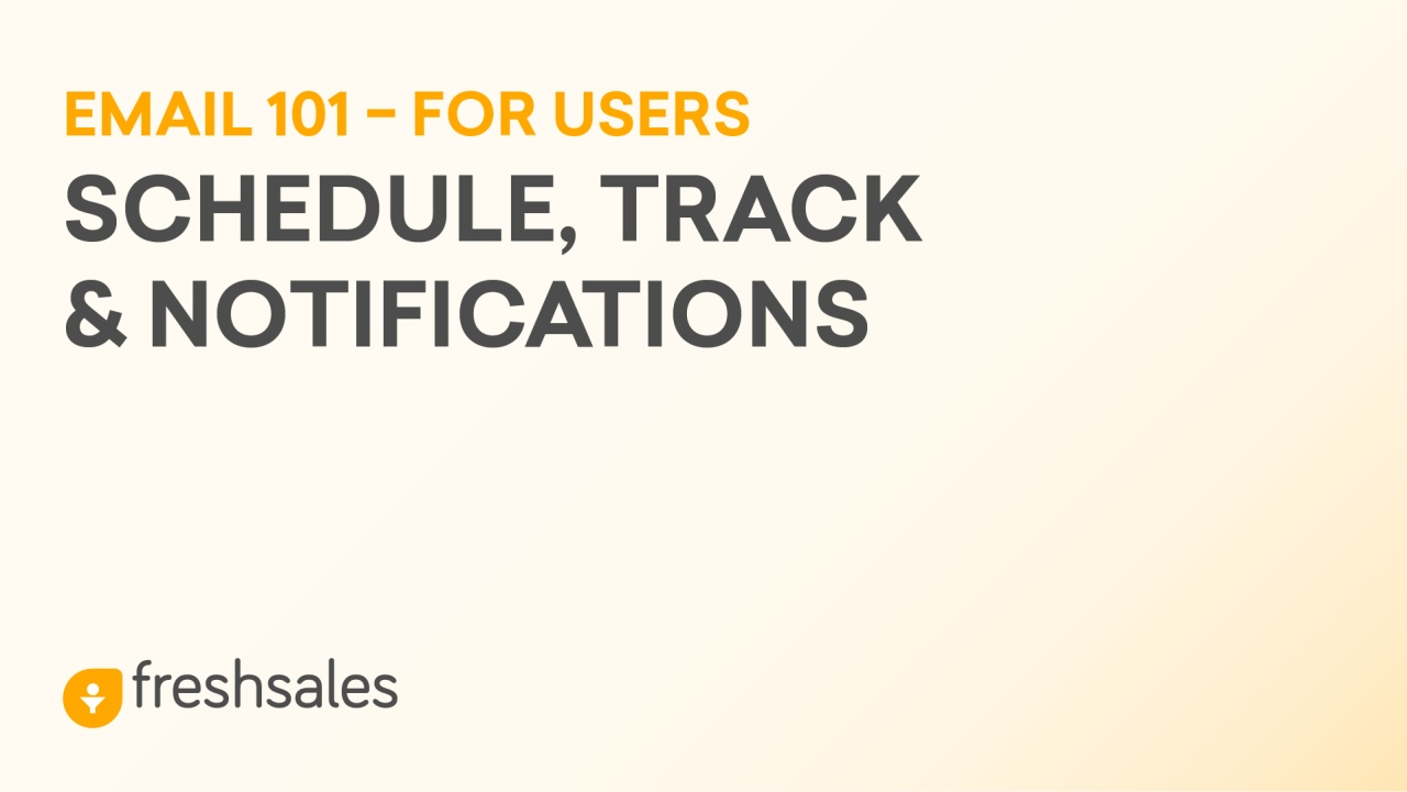 Scheduling, Tracking and Notifications