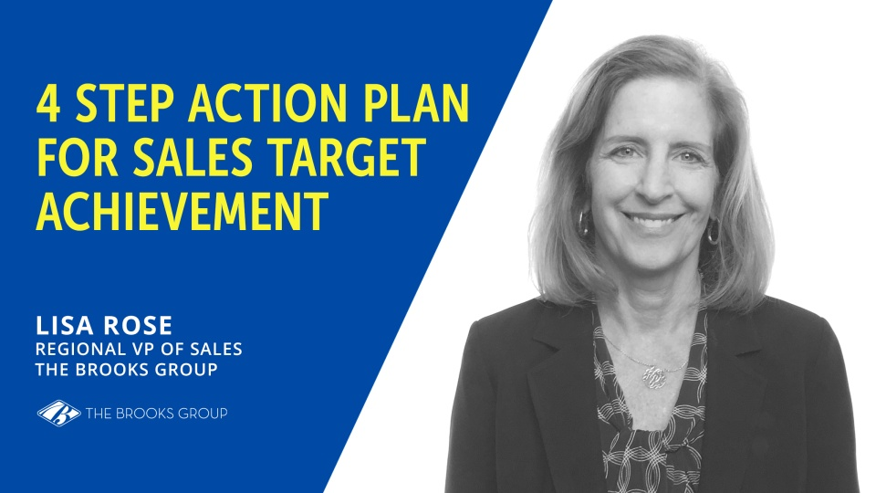 4 step action plan for sales target achievement the brooks group