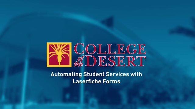 Wistia video thumbnail - College of the Desert: Automating Student Services with Laserfiche Forms