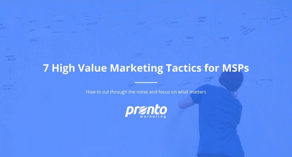 Wistia video thumbnail - 7 High Value Marketing Tactics for MSPs Webinar