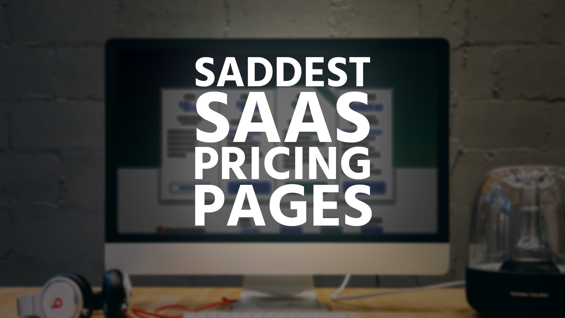Wistia video thumbnail - Saddest SaaS Pricing Pages of the Year