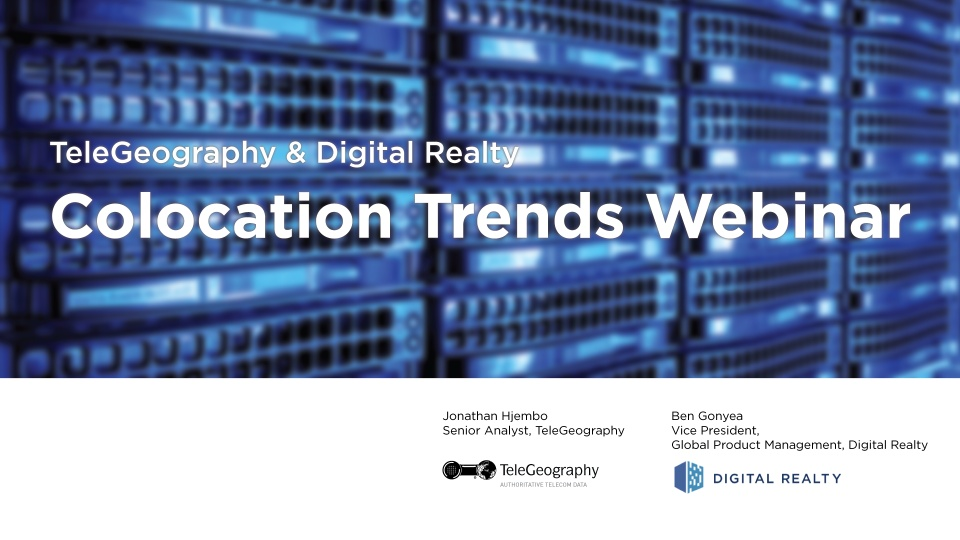 Wistia video thumbnail - TeleGeography | Digital Realty: Colocation Trends Webinar