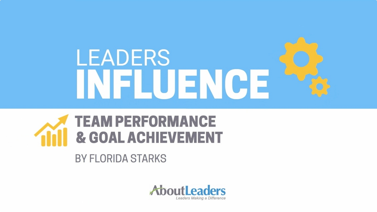 leaders influence team performance and goal achievement