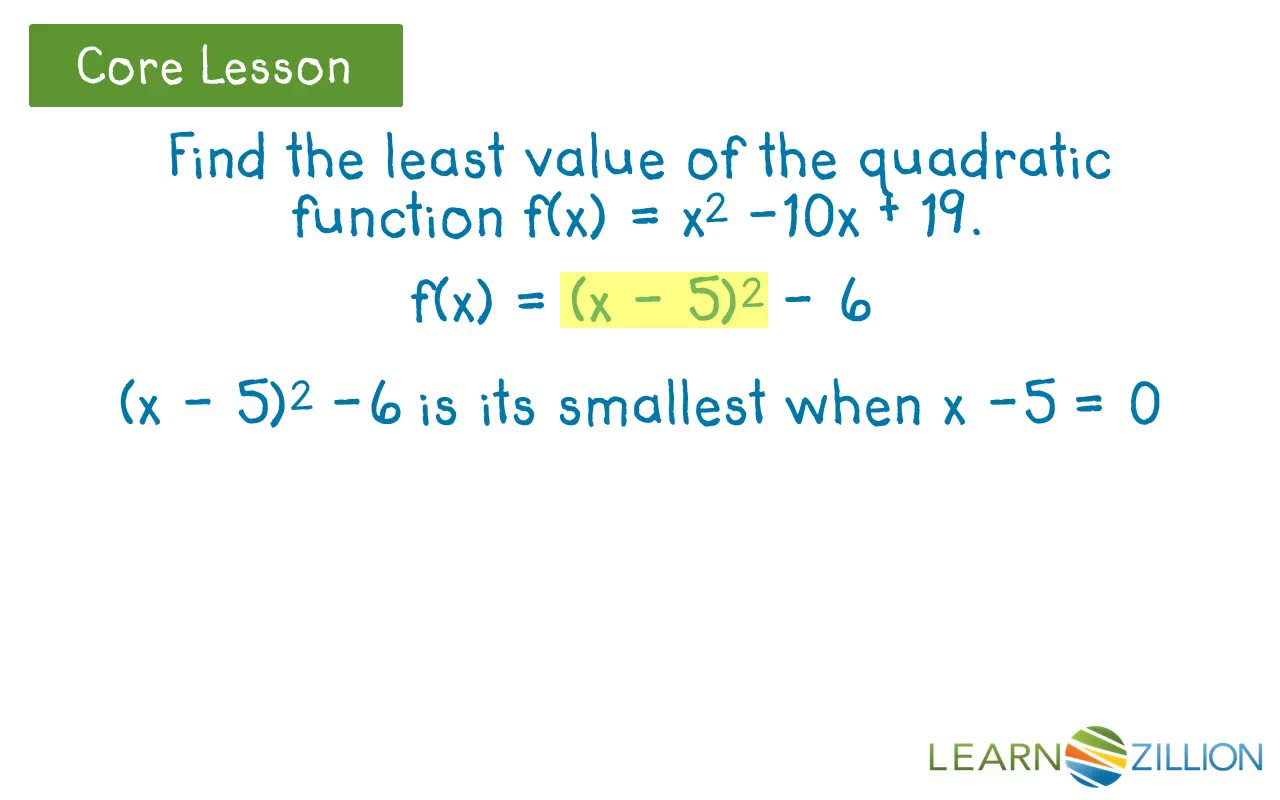 Find the maximum or minimum value of a quadratic function by find the maximum or minimum value of a quadratic function by rewriting in vertex form learnzillion falaconquin