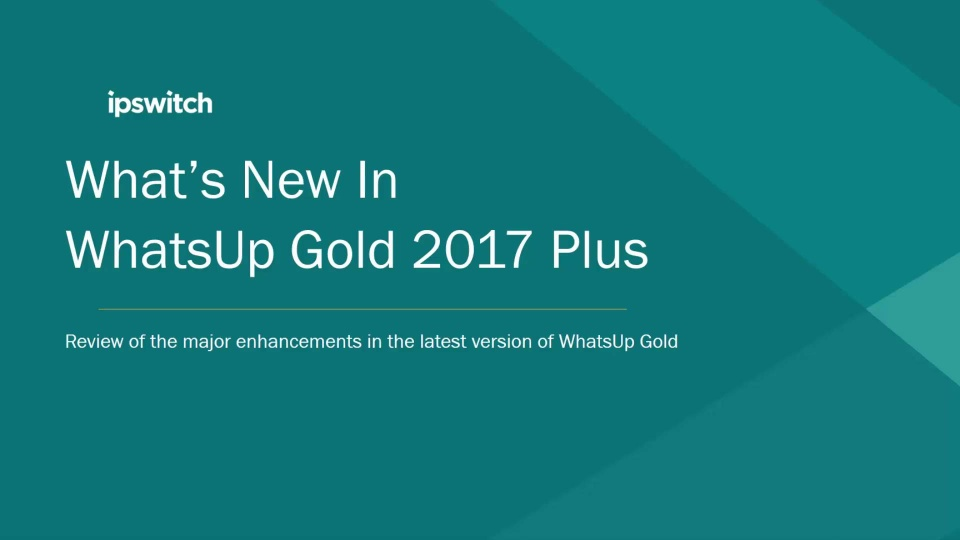 Wistia video thumbnail - WhatsUp Gold 2017 Plus Introduction Video