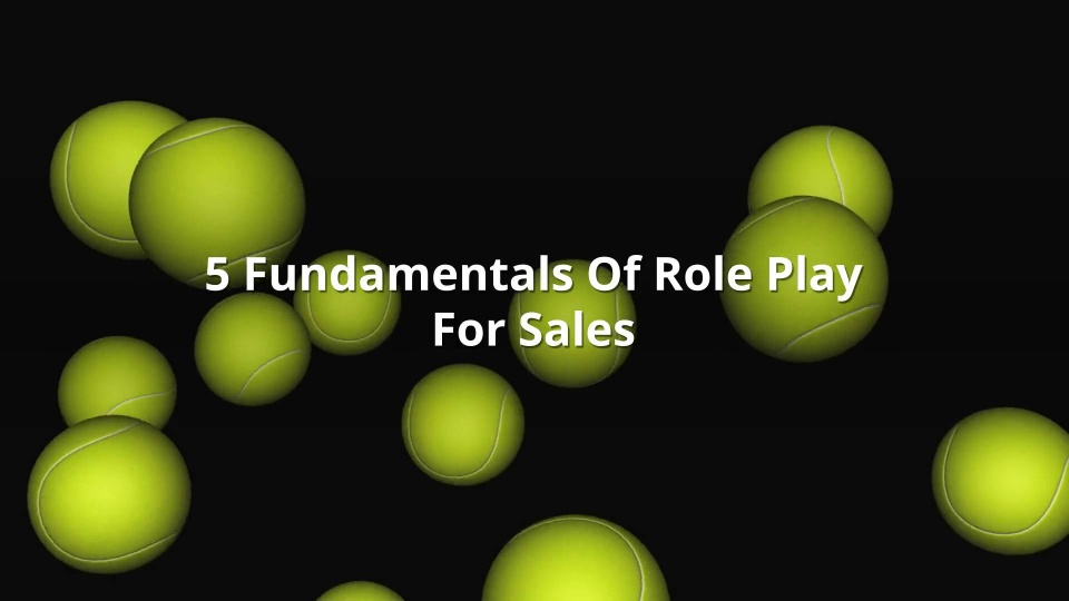 Wistia video thumbnail - 5 Fundaments Of Role Playing For Higher Sales