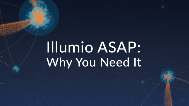 Wistia video thumbnail - Illumio ASAP: Why You Need It