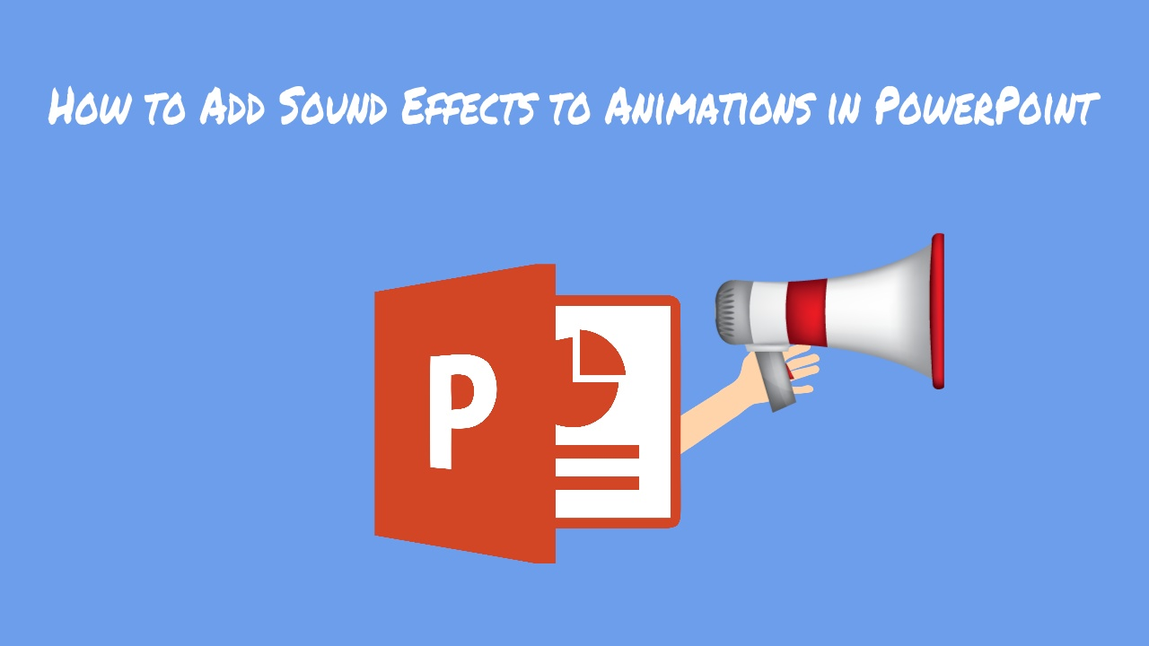 how to add sound effects to animations in powerpoint bettercloud